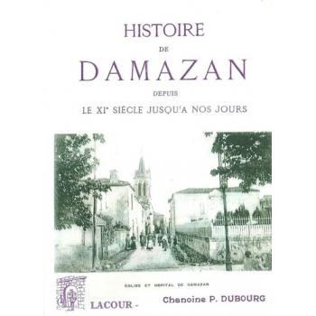 Histoire de Damazan depuis le XIème siècle jusqu'à nos jours