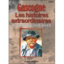Les Histoires extraordinaires de mon grand-père - Gascogne
