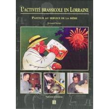 L'activité brassicole en Lorraine - Pasteur au service de la bière