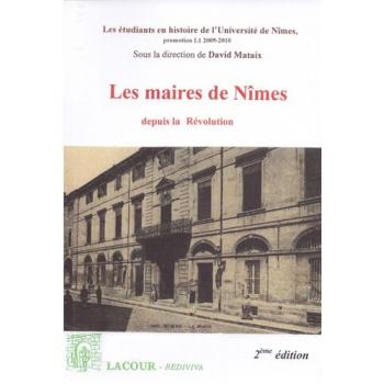 Les Maires de Nîmes depuis la Révolution