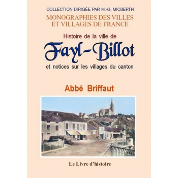 Histoire de la ville de Fayl-Billot et notices sur les villages du canton