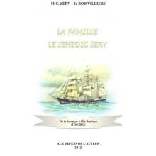 La Famille Le Séhédic Séry - De la Bretagne à l'Ile Bourbon 1749-2012