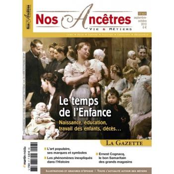 N° 57 : Le temps de l'Enfance - Nos ancêtres, Vie & Métiers