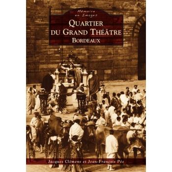 Bordeaux - Quartier du Grand-Théâtre