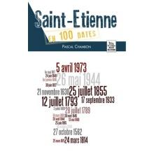 Saint-Étienne en 100 dates