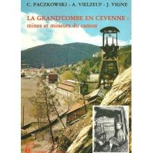 La Grand-Combe en Cévennes : mines et mineurs du canton