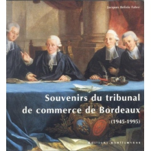 Souvenirs du tribunal de commerce de Bordeaux