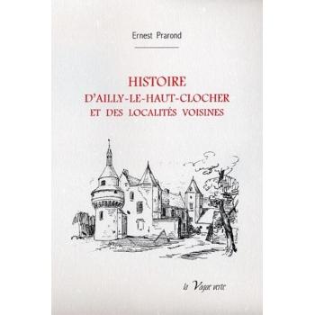 Histoire d'Ailly-le-Haut-Clocher et des localités voisines