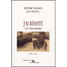 J'ai résisté en Bigorre (1940-1944)