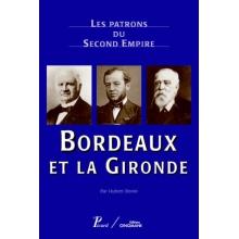 Les patrons du Second Empire : Bordeaux et la Gironde