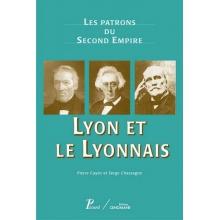 Les patrons du Second Empire: Lyon et le lyonnais